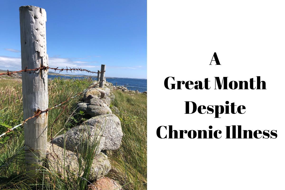 A Great Month Despite Chronic Illness