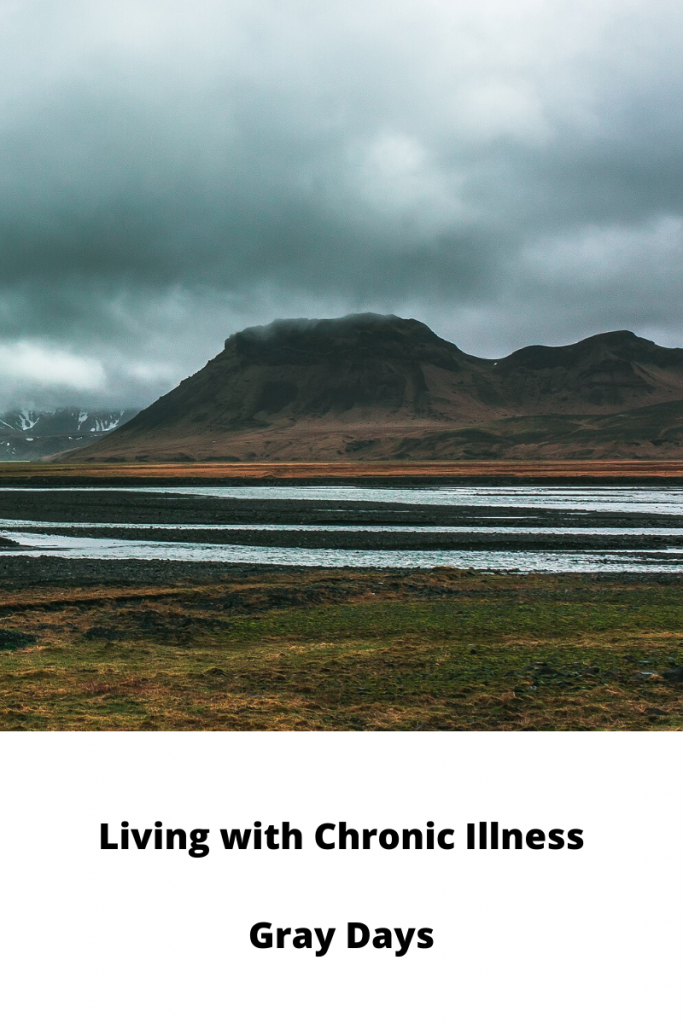 Living with Chronic Illness Gray Days